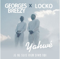 Yahwé by Georges Breezy Feat Locko