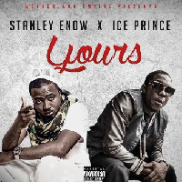 Yours by Stanley Enow ft Ice Prince