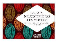 Couverture du livre 'La faim ne justifie pas les moyens'